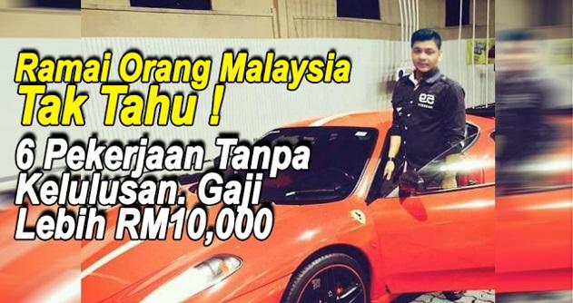 Masih Ramai Orang Malaysia Yang Tak Tahu Lagi Inilah 6 Pekerjaan TANPA KELULUSAN Gaji Lebih RM 10000 Sebulan
