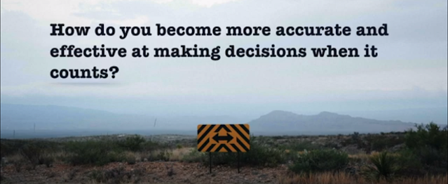 How To Make Quicker And Better Decisions [Video Included]