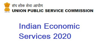 UPSC Indian Economic Services (IES) Online Form 2020 : Apply Online, IES 2020 Exam Date, IES 2020 Educational Qualificatin