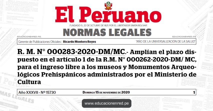 R. M. N° 000283-2020-DM/MC.- Amplían el plazo dispuesto en el artículo 1 de la R.M. N° 000262-2020-DM/ MC, para el ingreso libre a los museos y Monumentos Arqueológicos Prehispánicos administrados por el Ministerio de Cultura