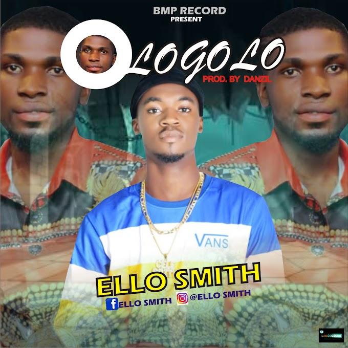 [Music] ELLO SMITH - OGOLOGO PROD BY DANZIL