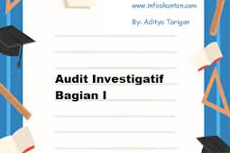 Audit Investigatif Bagian I