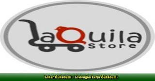 Lowongan kerja Laquila Store Sukabumi Terbaru 2021