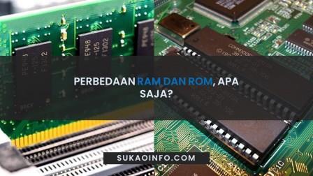 Perbedaan RAM dan ROM - pengertian ram dan rom - fungsi ram dan rom untuk pc/komputer atau HP android/IOS