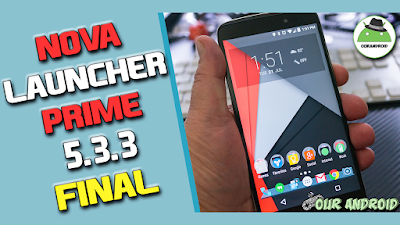 NOVA LAUNCHER PRIME 5.5.3 Final [ APK FULL GRATIS ]