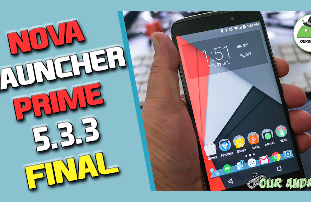 NOVA LAUNCHER PRIME 5.5.3 Final [ APK FULL GRATIS ] | Our Android