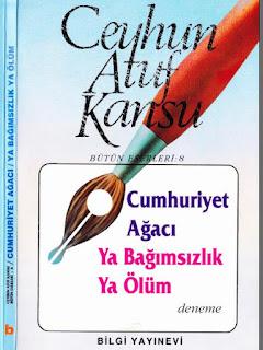 Ceyhun Atuf Kansu - Cumhuriyet Ağacı  Ya Bağımsızlık Ya Ölüm