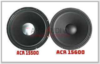 Perbedaan Karakter Speaker ACR 15500 dan 15600