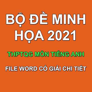 Bộ đề minh họa THPT QG 2021 môn Tiếng Anh