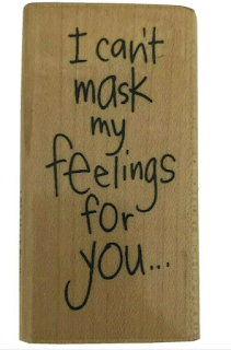 I can't mask my feelings for you Stamp