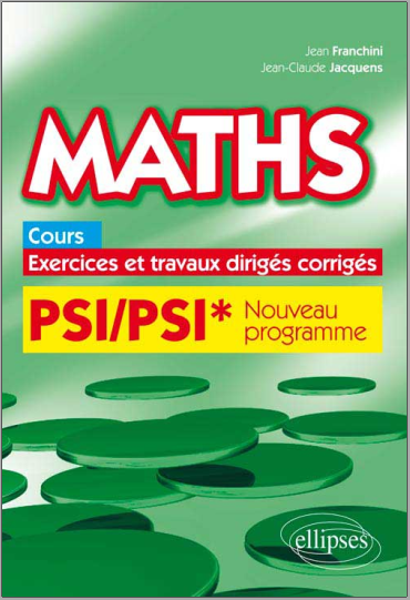 Livre : Maths, cours, exercices et travaux dirigés corrigés PSI/PSI* - Franchini Jean PDF