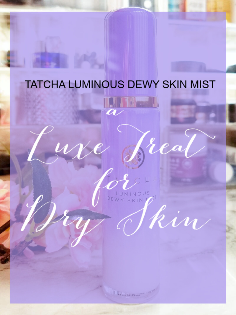 Tatcha Luminous Dewy Skin Mist is a Luxe Treat For Dry Skin