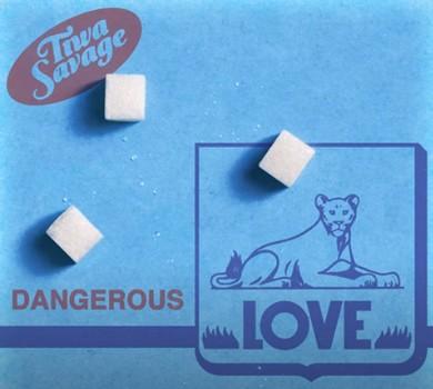 [Mp3] Tiwa Savage – Dangerous Love