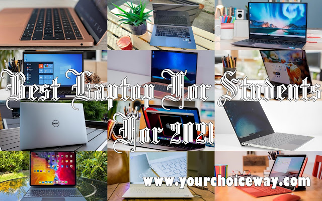 Best Laptop For Students For 2021 - Your Choice Way
