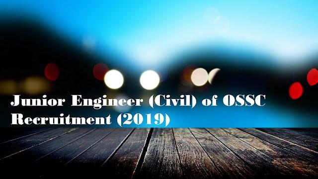 Junior Engineer (Civil) of OSSC Recruitment (2019)
