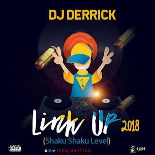 HOTMIX:DJ Derrick link up 2018 (shaku shaku level)