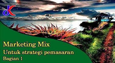 Marketing Mix – Untuk strategi pemasaran