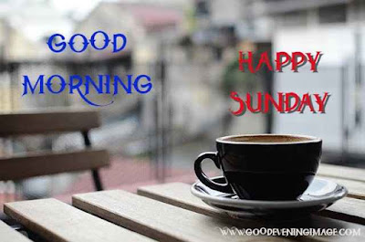 Sunday Good Morning with tea