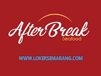 Lowongan Kerja Semarang Juni 2021 di After Break Seafood