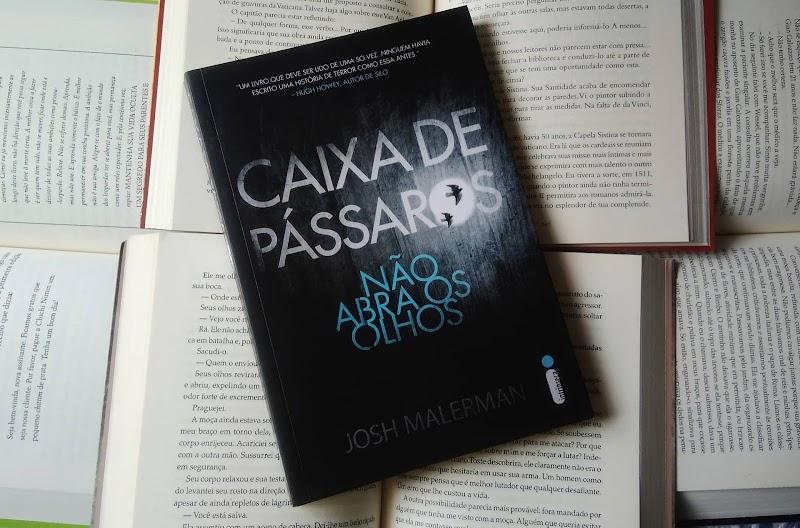 [RESENHA #595] CAIXA DE PÁSSAROS - JOSH MALERMAN