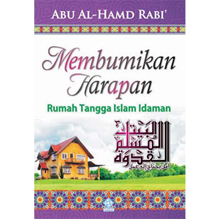 Membangun Harapan Rumah Tangga Islam Idaman