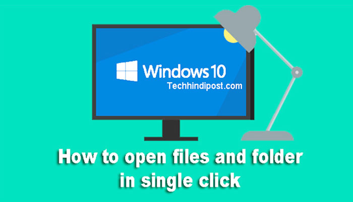 How to Open Files and Folder in Single Click In Windows