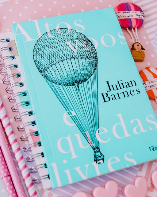 Altos Voos e Quedas Livres - Julian Barnes
