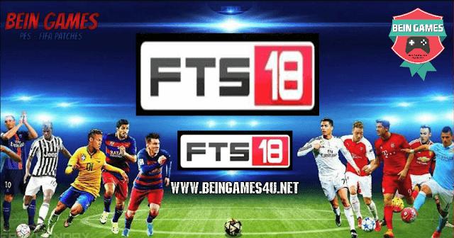تحميل لعبة FTS 2018 كاملة بأخر الانتقالات للأندرويد من رابط واحد