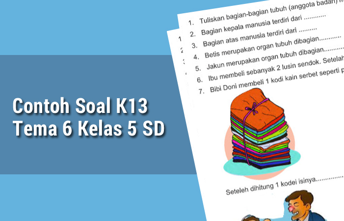 Contoh Soal K13 Tema 6 Kelas 5 SD
