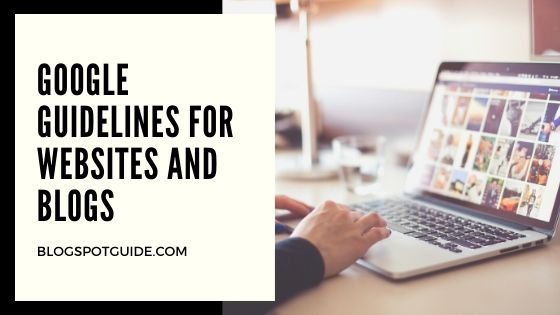 Google Guidelines For Websites and Blogs