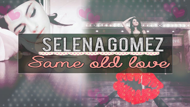 Same Old Love LYRICS Guitar CHORDS, English song by the Selena Gomez
