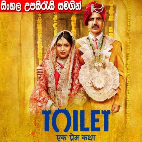 Sinhala Sub - Toilet - Ek Prem Katha (2017)