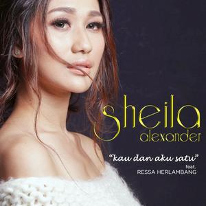 Sheila Alexander - Kau Dan Aku Satu (Feat. Ressa Herlambang)