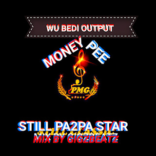 Money Pee - Wu Bedi Output (Mix By Gigzbeatz)