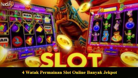 4 Watak Permainan Slot Online Banyak Jekpot