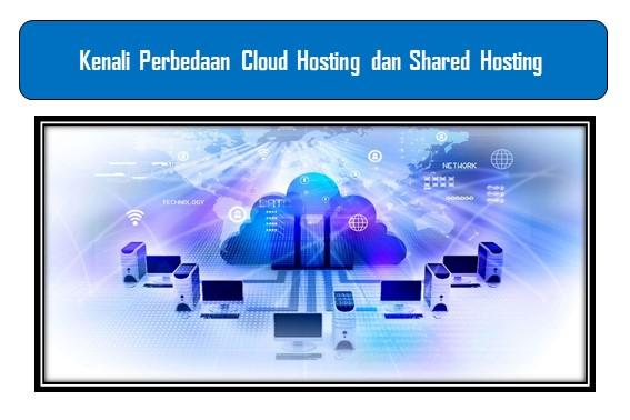 Kenali Perbedaan Cloud Hosting dan Shared Hosting