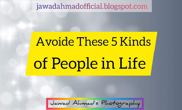 Avoid These 5 Kinds of People in Life