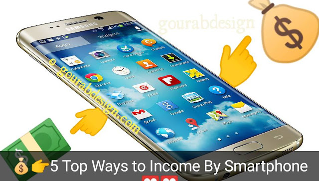 5 Top Ways To Source of Income by Smartphone