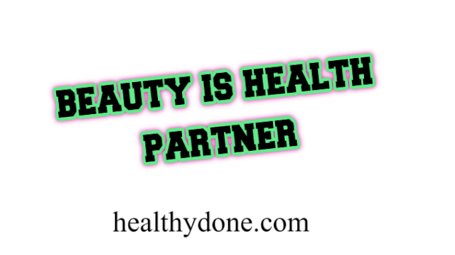 Beauty is a health partner