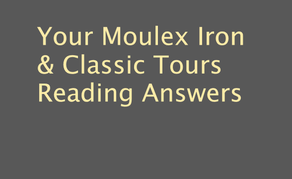 Your Moulex Iron & Classic Tours Reading Answers