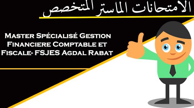 نماذج امتحانات Master Spécialisé Gestion Financiere Comptable et Fiscale- FSJES Agdal Rabat