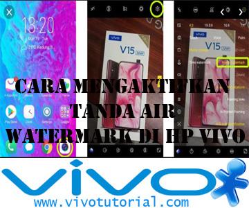 Cara Mengaktifkan Tanda Air Watermark di HP VIVO