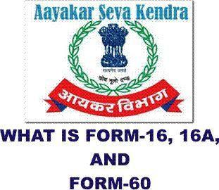 Form-16, Form-16A और Form-60 क्या है,