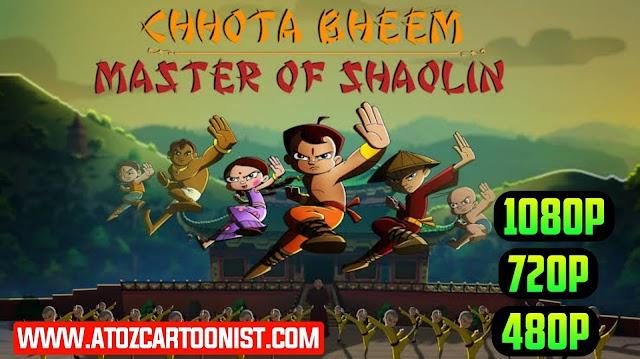 CHHOTA BHEEM : MASTER OF SHAOLIN FULL MOVIE IN HINDI DOWNLOAD (480P, 720P, 1080P)
