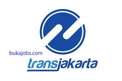 Lowongan Kerja PT Transportasi Jakarta (Transjakarta) 2019