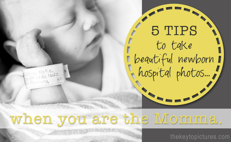 newborn hospital pictures ideas - Katie Evans graphy 5 tips to take beautiful newborn