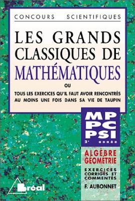 Télécharger Livre Gratuit Les grands classiques de mathématiques, algèbre, géométrie, MP, PC, PSI pdf