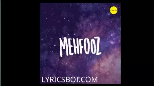 Mehfooz Lyrics Naezy