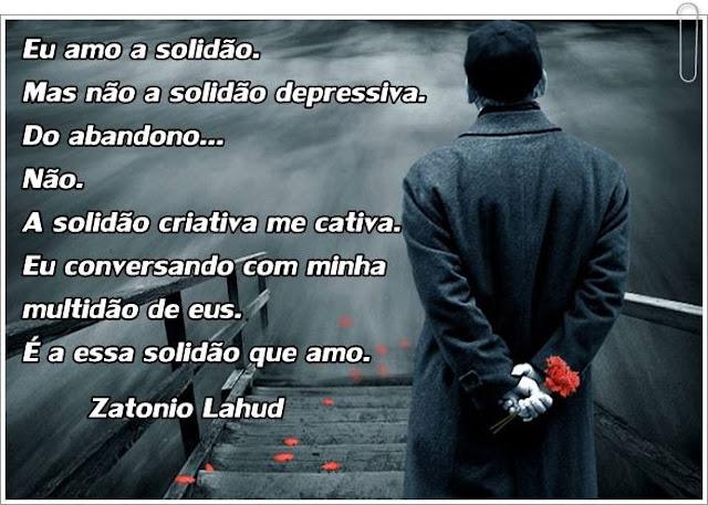 A solidão que amo- Zatonio Lahud