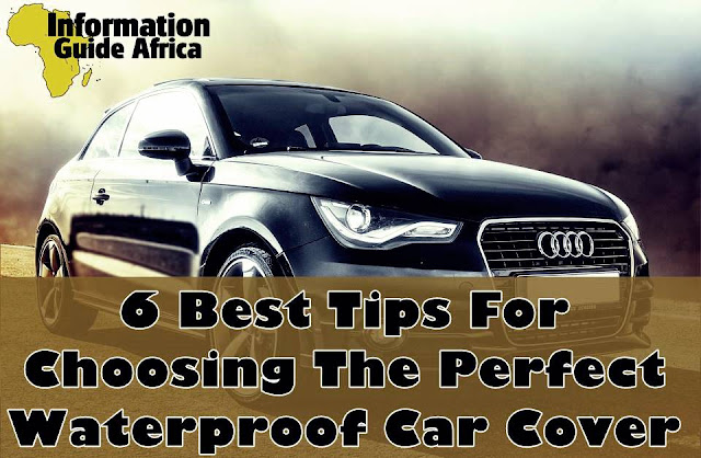 6 Best Tips For Choosing The Perfect Waterproof Car Cover